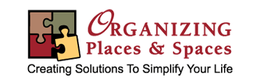 Organizing Places & Spaces - Creating Solutions To Simplify Your Life